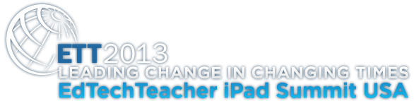 Leading Change in Changing Times: EdTechTeacher iPad Summit USA